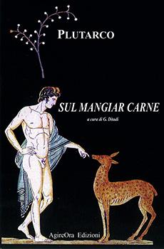 """La copertina del libro """"Sul mangiar carne"""" di Plutarco curato da Gino Ditadi per AgireOra Edizioni"""