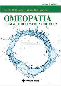 Omeopatia - le magie dell'acqua che cura