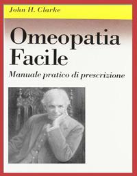 Omeopatia facile di John Henry Clarke