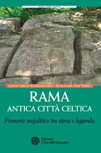 """Il libro """"Rama antica città celtica"""" di Giancarlo Barbadoro e Rosalba Nattero, pubblicato dalle Edizioni L'Età dell'Acquario, che approfondisce il mito druidico dell'antica città megalitica di Rama"""