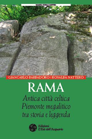 """Il libro """"Rama, antica città celtica"""" di Giancarlo Barbadoro e Rosalba Nattero, pubblicato da Edizioni Età dell'Acquario, anche in e-book"""