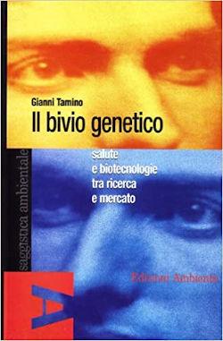 """""""Il bivio genetico"""", uno dei libri scritti da Gianni Tamino"""